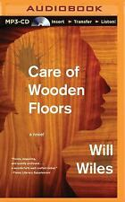 Care of Wooden Floors : A Novel by Will Wiles (2015, MP3 CD, Unabridged)