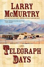 Telegraph Days by Larry McMurtry (2008, Paperback)