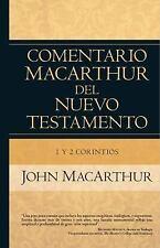Comentario MacArthur Del N. T. Ser.: 1 y 2 Corintios by John MacArthur (2015,...