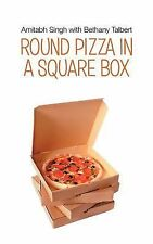 Round Pizza in a Square Box by Amitabh Singh and Bethany Talbert (2013,...