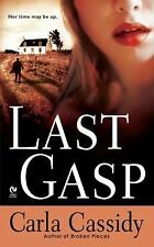 Last Gasp by Carla Cassidy (2009, Paperback)