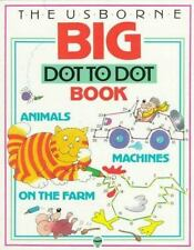 Dot to Dot: Animals, Machines, on the Farm by Jenny Tyler and Karen...