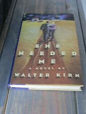 SHE NEEDED ME  - WALTER KIRN  First Hardcover printing Rare 1992 DJ  LIKE NEW