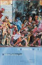 Something in My Eye: Stories (Mary McCarthy Prize in Short Fiction) Lee, Michae