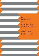 IN DEFENSE OF RELIGIOUS MODERATION - NEW PAPERBACK BOOK
