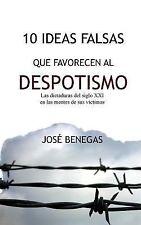 10 Ideas Falsas Que Favorecen Al Despotismo : Las Dictaduras Del Siglo XXI en...