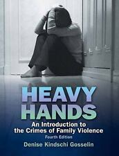 Heavy Hands : An Introduction to the Crime of Intimate and Family Violence by...