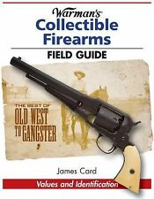 WARMAN'S COLLECTIBLE FIREARMS FIELD GUIDE BOOK Old West to Gangster GUNS RIFLES