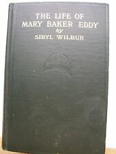 The Life of Mary Baker Eddy by Sibyl Wilbur (1913, Hardcover, Christian Science)