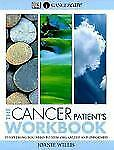 The Cancer Patient's Workbook: Everything You Need to Stay Organized and Informe