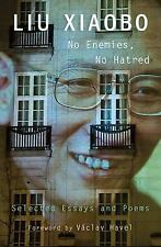 No Enemies, No Hatred : Selected Essays and Poems by Liu Xiaobo (2013,...