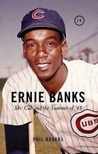 Ernie Banks: Mr. Cub and the Summer of '69, Rogers, Phil, New Books