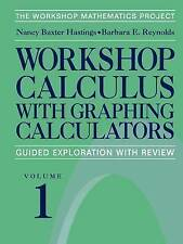 Workshop Calculus with Graphing Calculators: Guided Exploration with Review: v.