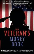 The Veteran's Money Book: A Step-by-Step Program to Help Military Veterans Build