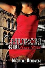 Church Girl Gone Wild-ExLibrary