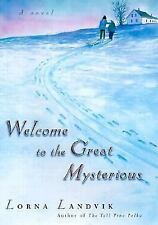 G, Welcome to the Great Mysterious, Landvik, Lorna, , Book