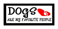 Dogs Are My Favorite People...Funny Unique Dog Magnet for Fridge or Car New!!!
