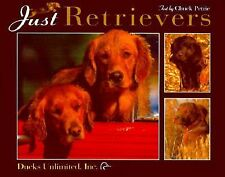 Just Retrievers by Chuck Petrie & Ducks Unlimited, Dog Photos with Text