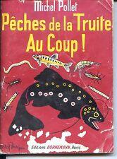 PÊCHE A LA TRUITE AU COUP ! Michel Pollet 1968