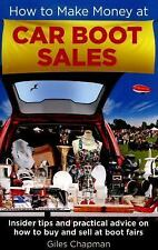 How To Make Money at Car Boot Sales: Insider tips and practical advice on how to
