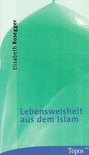 Elisabeth Rosegger, Lebensweisheit aus dem Islam, Topos plus Bd. 437 Styria 2002