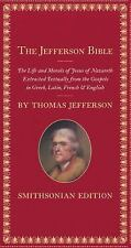 The Jefferson Bible, Smithsonian Edition : The Life and Morals of Jesus of...