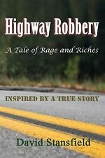 Highway Robbery : A Tale of Rags and Riches by David Stansfield (2014,...