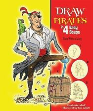 Draw Pirates in 4 Easy Steps: Then Write a Story (Drawing in 4 Easy St-ExLibrary