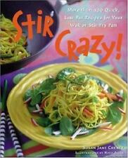 Stir Crazy! : More than 100 Quick, Low-Fat Recipes for Your Wok or Stir-Fry Pan