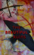 The Beautiful Ruins by Tori Lane (2013, Paperback)
