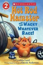 HOT ROD HAMSTER and the Wacky Whatever Race! (Brnd New Pperback) Cynthia Lord