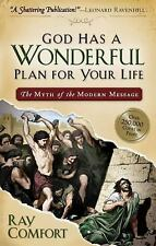 God Has a Wonderful Plan for Your Life: The Myth of the Modern Message, Ray Comf