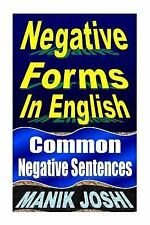 Negative Forms in English : Common Negative Sentences by Manik Joshi (2013,...