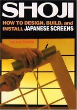 Shoji: How to Design, Build, and Install Japanese Screens by Arsdale, Jay van
