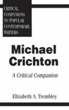Michael Crichton: A Critical Companion (Critical Companions to Popular Contempor