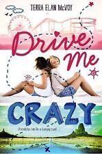Drive Me Crazy by Terra Elan McVoy (2015, Hardcover)