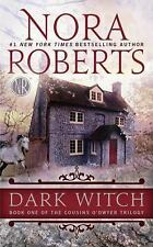 Dark Witch: Book One of the Cousins o'Dwyer Trilog Nora Roberts 2017 NEW BOOK