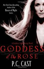 Goddess Of The Rose: Number 4 in series (Goddess Summoning) By P. C. Cast