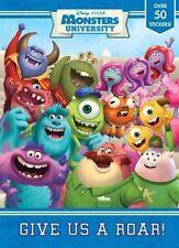 Monster University: Give Us a Roar! [With Sticker(s)] (Disney/Pixar Monsters Uni