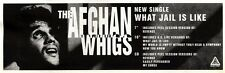 "NEWSPAPER CLIPPING/ADVERT 27/8/94PGN11 3X11"" THE AFGHAN WHIGS : WHAT JAIL IS LIK"