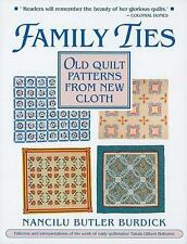 Family Ties: Old Quilt Patterns from New Cloth (Needlework and Quilting),Burdick