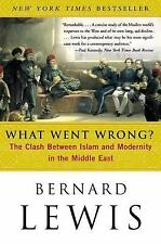 What Went Wrong?: The Clash Between Islam and Modernity in the Middle East - Lew