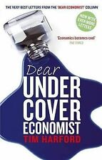 "Dear Undercover Economist: The Very Best Letters from the ""Dear Economist"" Colum"