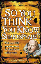 So You Think You Know: Shakespeare,Gifford, Clive,New Book mon0000061451