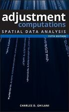 Adjustment Computations: Spatial Data Analysis 5E by Ghilani