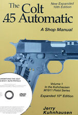 The Colt .45 Automatic: A Shop Manual + companion DVD with Jerry Kuhnhausen