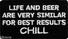 Life and Beer are very similar, for best results- Chill patch 7cm x 4cm