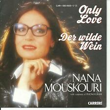 7'Nana Mouskouri  Only Love/Der wilde Wein   TOP