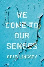 We Come to Our Senses : Stories by Odie Lindsey (2016,softcover) ARC Advanced Cp