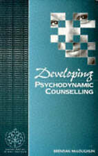 Developing Psychodynamic Counselling (Developing Counselling series)-ExLibrary